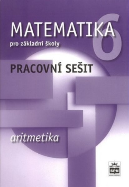 Matematika 6.r. ZŠ - Aritmetika - pracovní sešit (nová řada dle RVP)