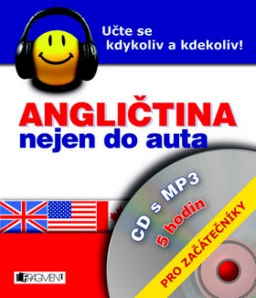 Angličtina nejen do auta CD s MP3 pro začátečníky (5 hodin)