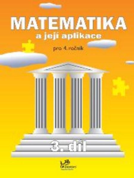 Matematika a její aplikace 4.r. 3.díl