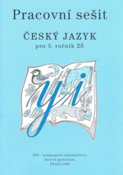 Český jazyk 3.r. ZŠ - pracovní sešit (nová řada dle RVP)