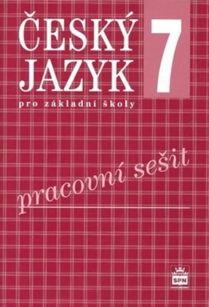 Český jazyk 7.r. ZŠ - pracovní sešit (nová řada dle RVP)
