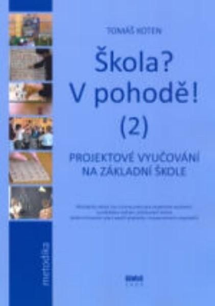 Škola ? V pohodě ! (2) - Projektové vyučování na základní škole
