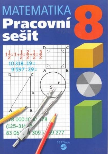 Matematika pro 8. ročník ZŠ praktické - Pracovní sešit