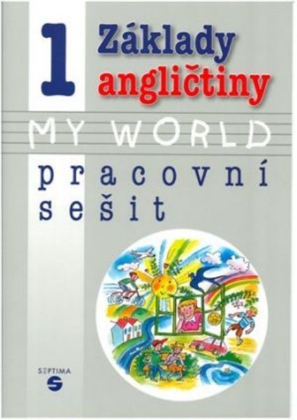 Základy angličtiny 1 MY WORLD - pracovní sešit pro ZŠ praktické