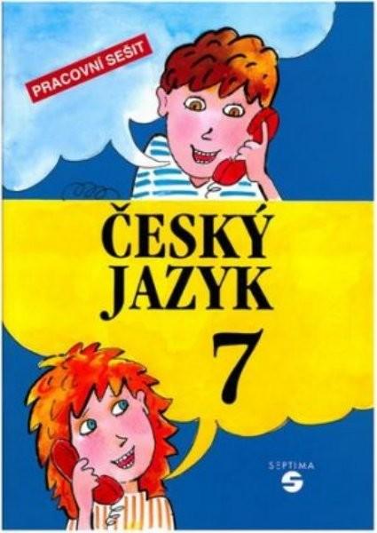 Český jazyk pro 7. ročník ZŠ praktické - Pracovní sešit