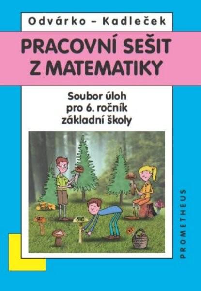 Pracovní sešit z matematiky - Soubor úloh pro 6. r. ZŠ (přepracované barevné vydání)
