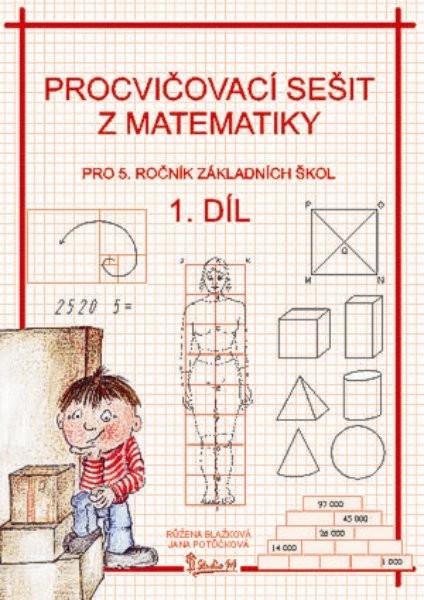 Procvičovací sešit z matematiky 5.r. 1.díl