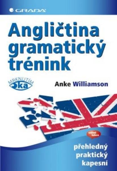 Angličtina - gramatický trénink (přehledný, praktický, kapesní)