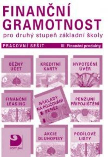 Finanční gramotnost pro 2.stupeň ZŠ - Pracovní sešit III - Finanční produkty
