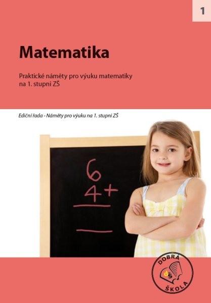 Matematika - Praktické náměty pro výuku matematiky na 1.stupni ZŠ