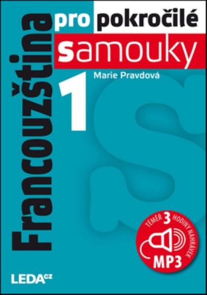 Francouzština pro pokročilé samouky 1. díl
