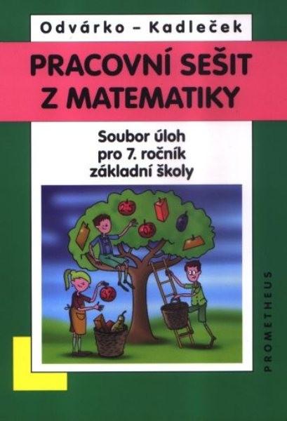 Pracovní sešit z matematiky - Soubor úloh pro 7. r. ZŠ (přepracované barevné vydání)
