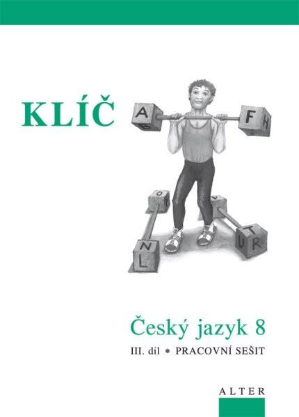 Český jazyk 8.r. 3.díl - Přehledy, tabulky, rozbory, cvičení - KLÍČ