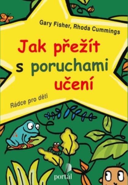 Jak přežít s poruchami učení - Rádce pro děti