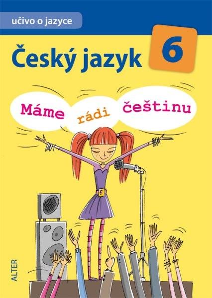 Český jazyk 6.r. Máme rádi češtinu - Učivo o jazyce