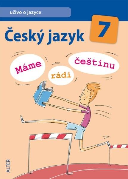 Český jazyk 7.r. Máme rádi češtinu - Učivo o jazyce