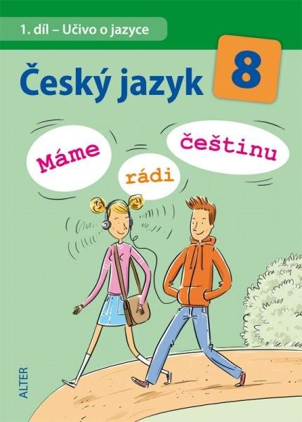 Český jazyk 8.r. Máme rádi češtinu - Učivo o jazyce