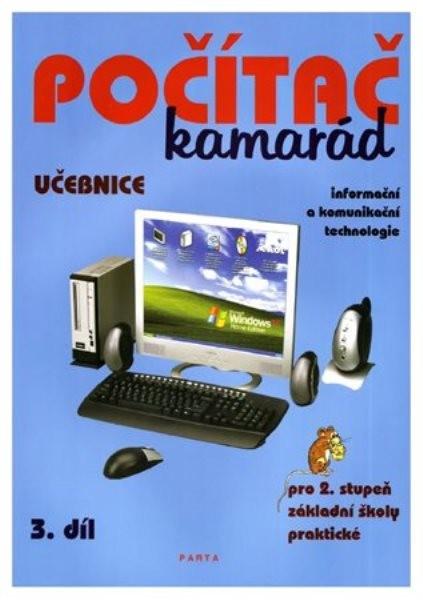 Počítač kamarád 3.díl - učebnice pro 2. stupeň ZŠ praktické