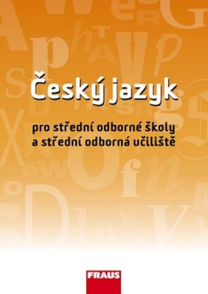 Český jazyk pro střední odborné školy a střední odborná učiliště