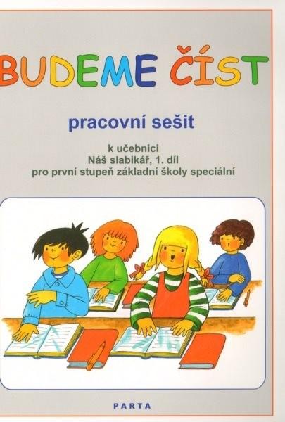 Budeme číst - Pracovní sešit k učebnici Náš slabikář 1. díl