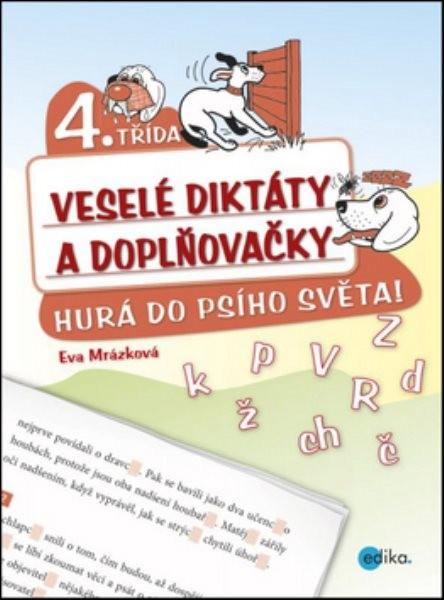 Veselé diktáty a doplňovačky 4.třída - Hurá do psího světa
