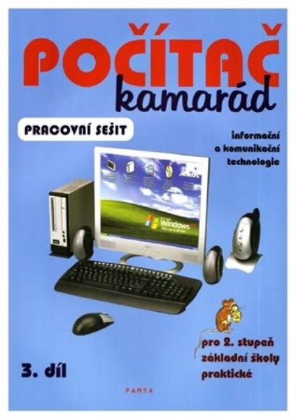 Počítač kamarád 3.díl - pracovní sešit pro 2. stupeň ZŠ praktické