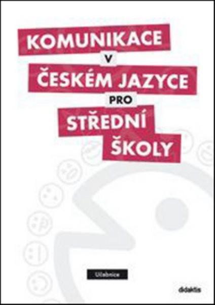 Komunikace v českém jazyce pro střední školy - Učebnice