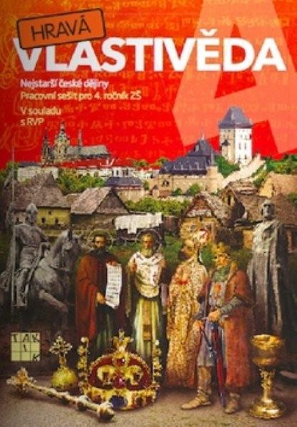 Hravá vlastivěda 4 Nejstarší české dějiny - Pracovní sešit pro 4.r. ZŠ