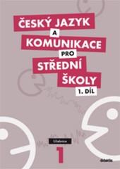 Český jazyk a komunikace pro SŠ 1.díl - Učebnice